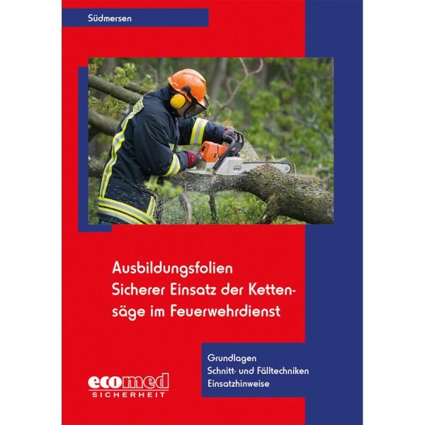 Sicherer Einsatz der Kettensäge im Feuerwehrdienst