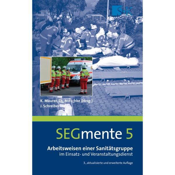SEGmente,Band 5: Arbeitsweisen von Sanitätsgruppen