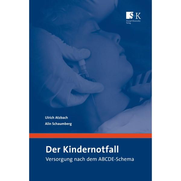Der Kindernotfall - Versorgung n. d. ABCDE-Schema