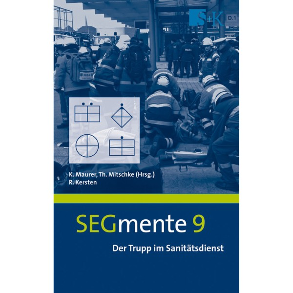 SEGmente, Band 9: Der Trupp im Sanitätsdienst