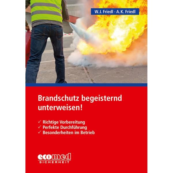 Brandschutz begeisternd unterweisen!